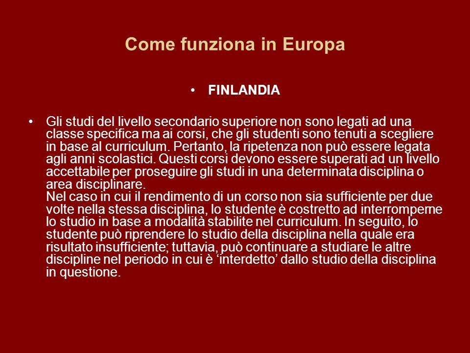 Come funziona in Europa FINLANDIA Gli studi del livello secondario superiore non sono legati ad una classe specifica ma ai corsi, che gli studenti son