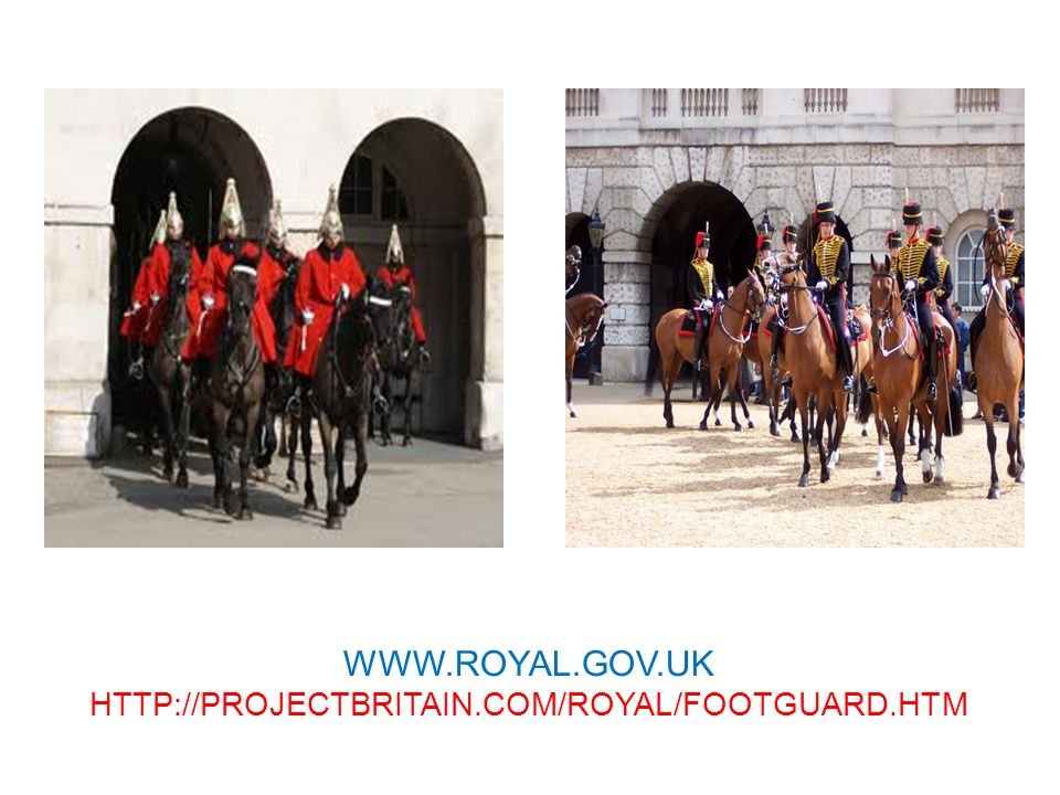 WWW.ROYAL.GOV.UK HTTP://PROJECTBRITAIN.COM/ROYAL/FOOTGUARD.HTM