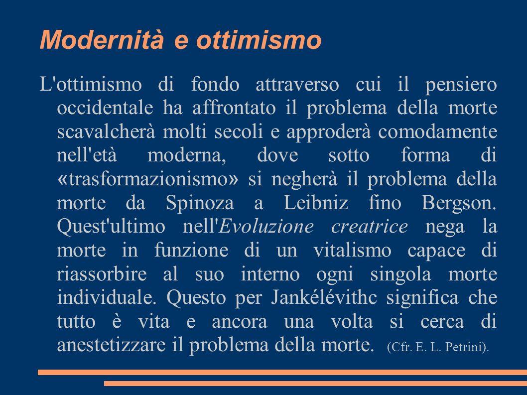 Modernità e ottimismo L'ottimismo di fondo attraverso cui il pensiero occidentale ha affrontato il problema della morte scavalcherà molti secoli e app
