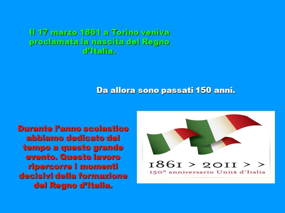 Il 17 marzo 1861 a Torino veniva proclamata la nascita del Regno dItalia.