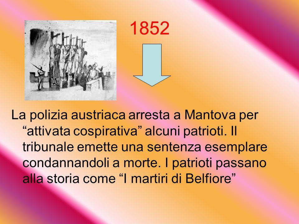 1852 La polizia austriaca arresta a Mantova per attivata cospirativa alcuni patrioti.
