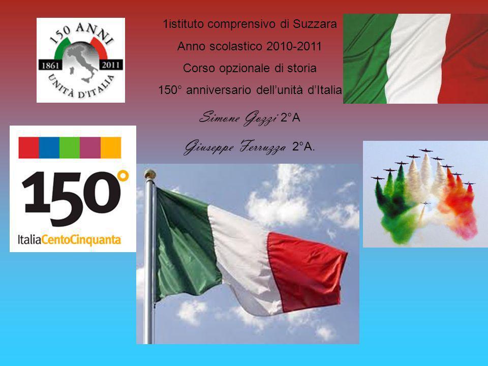 1istituto comprensivo di Suzzara Anno scolastico 2010-2011 Corso opzionale di storia 150° anniversario dellunità dItalia Simone Gozzi 2°A Giuseppe Fer