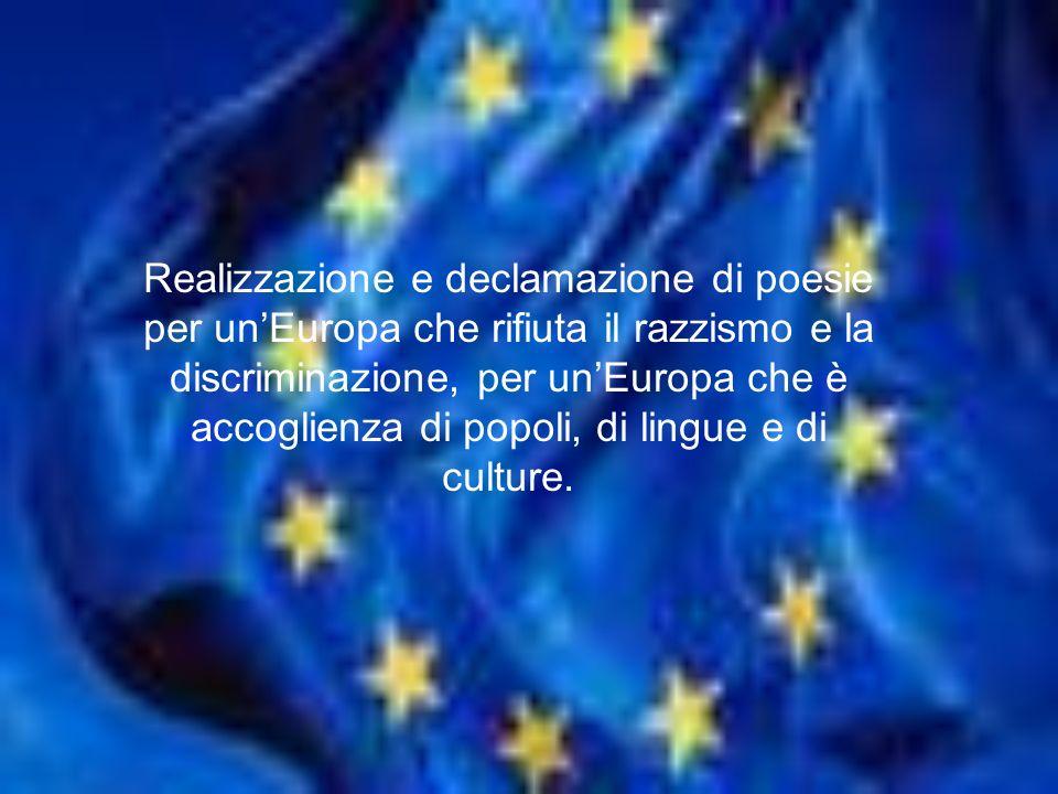 TEMPO Realizzazione e declamazione di poesie per unEuropa che rifiuta il razzismo e la discriminazione, per unEuropa che è accoglienza di popoli, di lingue e di culture.