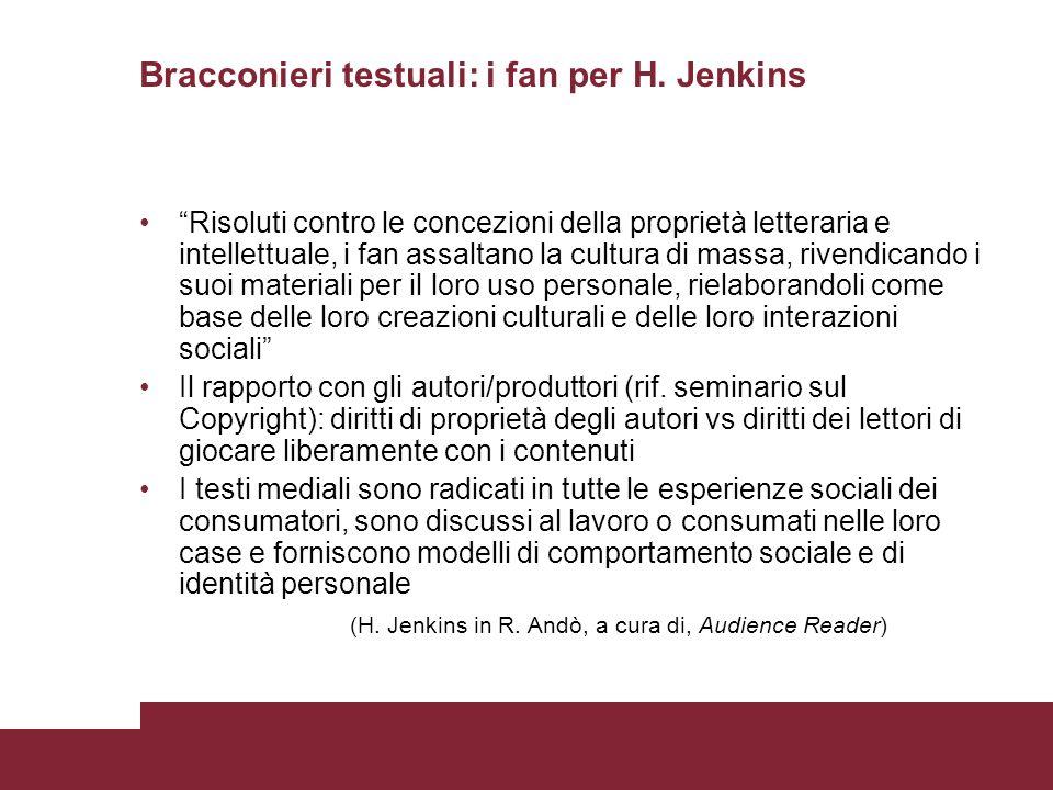 Bracconieri testuali: i fan per H. Jenkins Risoluti contro le concezioni della proprietà letteraria e intellettuale, i fan assaltano la cultura di mas