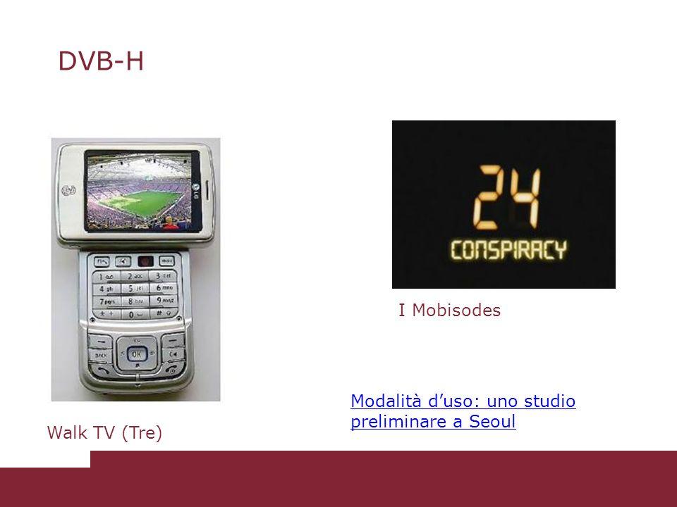 DVB-H Walk TV (Tre) I Mobisodes Modalità duso: uno studio preliminare a Seoul