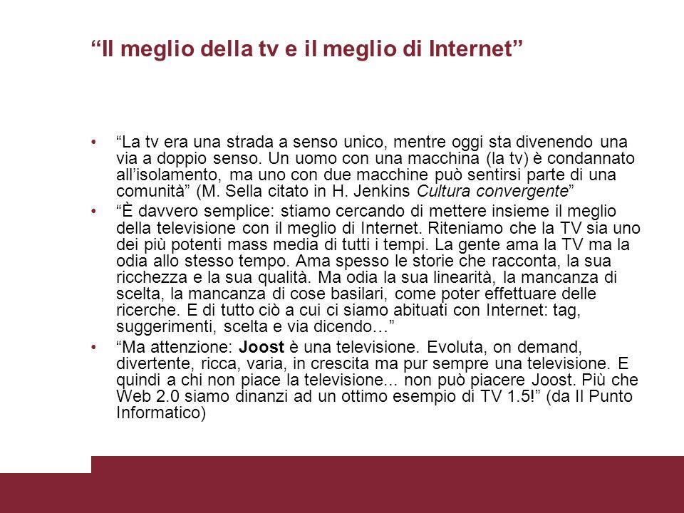 Il meglio della tv e il meglio di Internet La tv era una strada a senso unico, mentre oggi sta divenendo una via a doppio senso. Un uomo con una macch