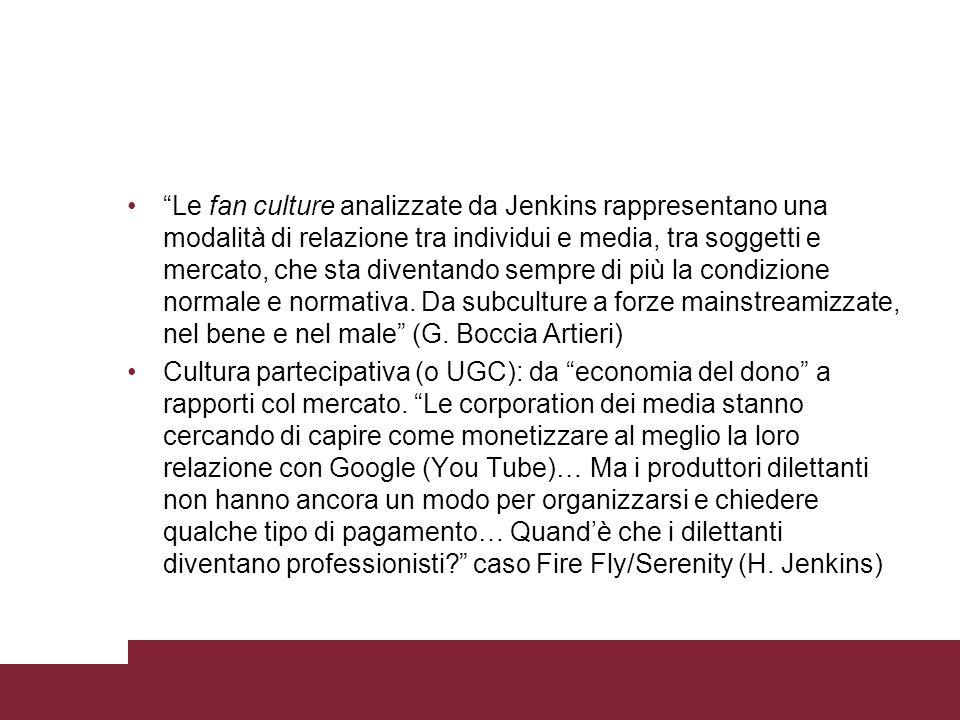 Le fan culture analizzate da Jenkins rappresentano una modalità di relazione tra individui e media, tra soggetti e mercato, che sta diventando sempre