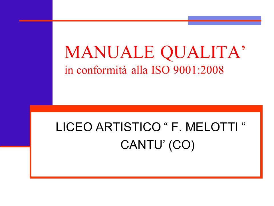 MANUALE QUALITA in conformità alla ISO 9001:2008 LICEO ARTISTICO F. MELOTTI CANTU (CO)