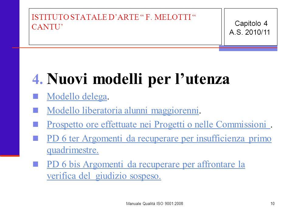 Manuale Qualità ISO 9001:200810 4. Nuovi modelli per lutenza Modello delega. Modello delega Modello liberatoria alunni maggiorenni. Modello liberatori