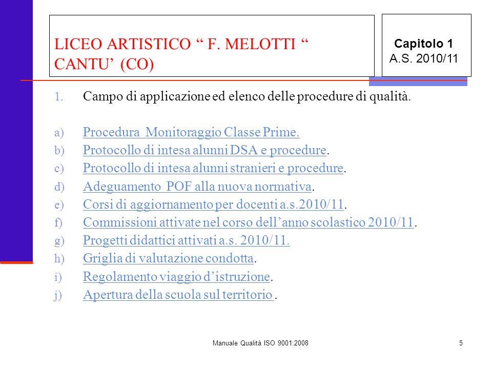 Manuale Qualità ISO 9001:20085 1. Campo di applicazione ed elenco delle procedure di qualità. a) Procedura Monitoraggio Classe Prime. Procedura Monito