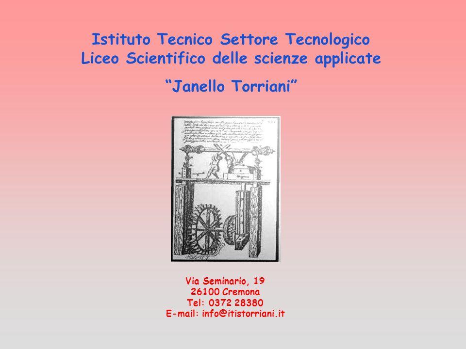 Con lavvio della riforma l Istituto Janello Torriani di Cremona È diventato Istituto di Istruzione Superiore e offre due corsi di studi secondari superiori di durata quinquennale: lIstituto Tecnico Settore Tecnologico (ITT) il Liceo Scientifico delle scienze applicate (LSA)