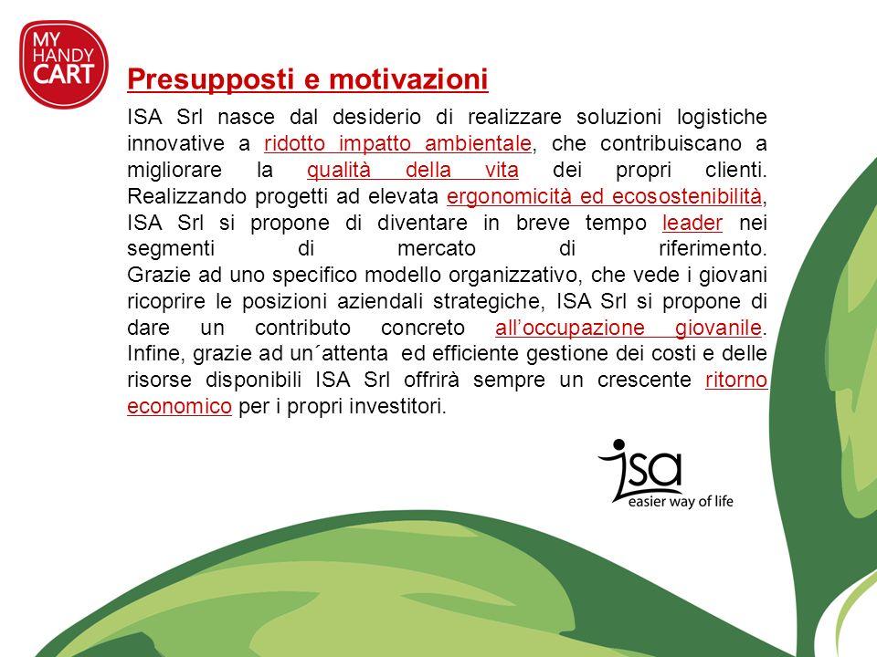 Presupposti e motivazioni ISA Srl nasce dal desiderio di realizzare soluzioni logistiche innovative a ridotto impatto ambientale, che contribuiscano a
