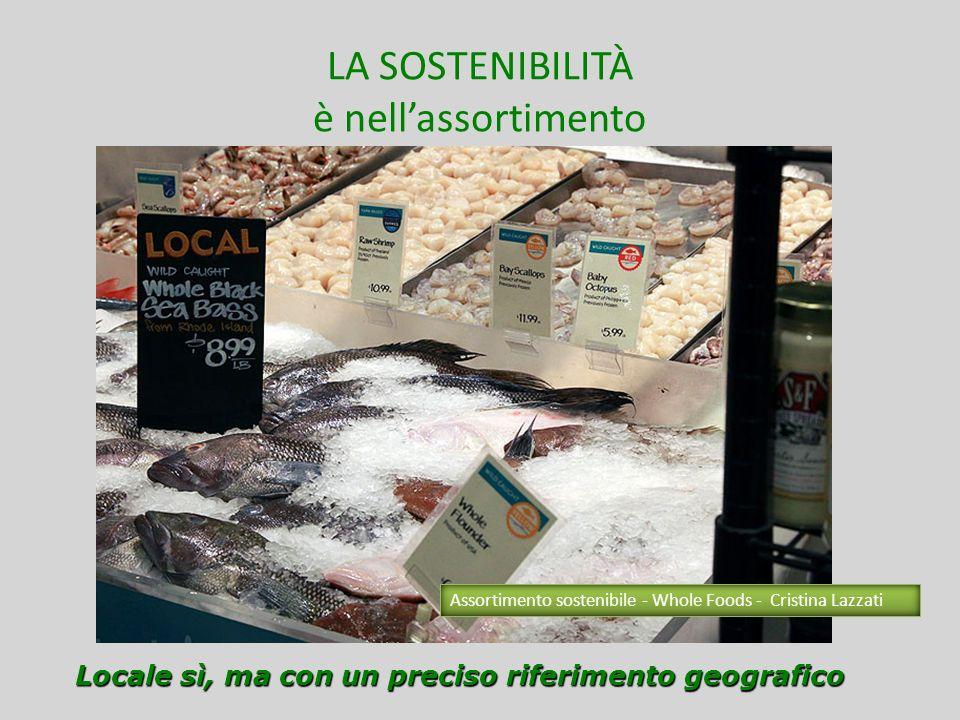 LA SOSTENIBILITÀ è nei materiali che si utilizzano Informare per scegliere meglio, anche nel packaging Assortimento sostenibile - Whole Foods - Cristina Lazzati