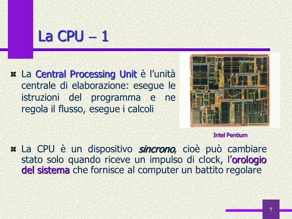 7 La CPU 1 sincrono orologio del sistema La CPU è un dispositivo sincrono, cioè può cambiare stato solo quando riceve un impulso di clock, lorologio d