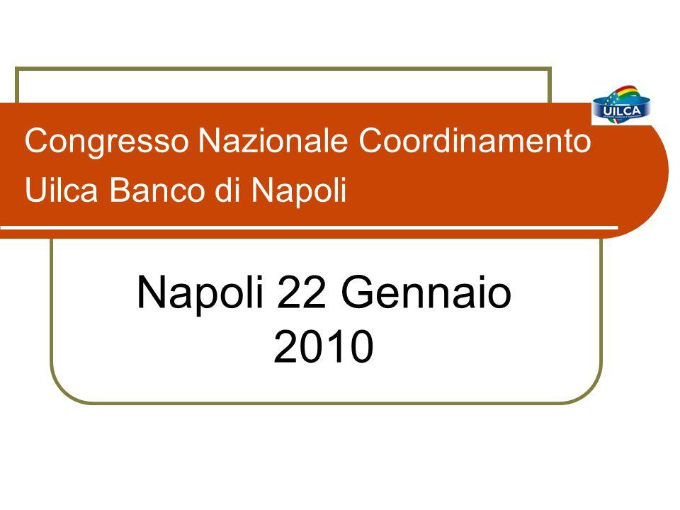 Congresso Nazionale Coordinamento Uilca Banco di Napoli Napoli 22 Gennaio 2010