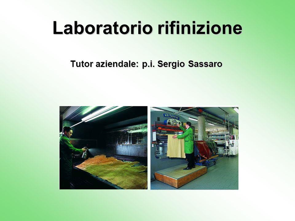 Laboratorio rifinizione Tutor aziendale: p.i. Sergio Sassaro