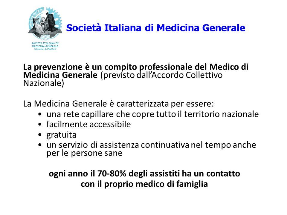 La prevenzione è un compito professionale del Medico di Medicina Generale (previsto dallAccordo Collettivo Nazionale) La Medicina Generale è caratteri