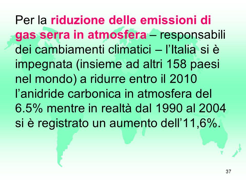 36 Le emissioni di gas serra, di origine antropica, sono una delle cause del cambiamento climatico che ha portato a eventi climatici estremi, con la p