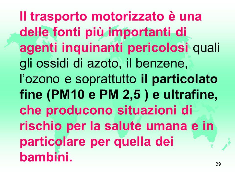 38 E noto che i principali determinanti della qualità dellaria sono la mobilità motorizzata, i sistemi di riscaldamento/raffreddamento e le immissioni