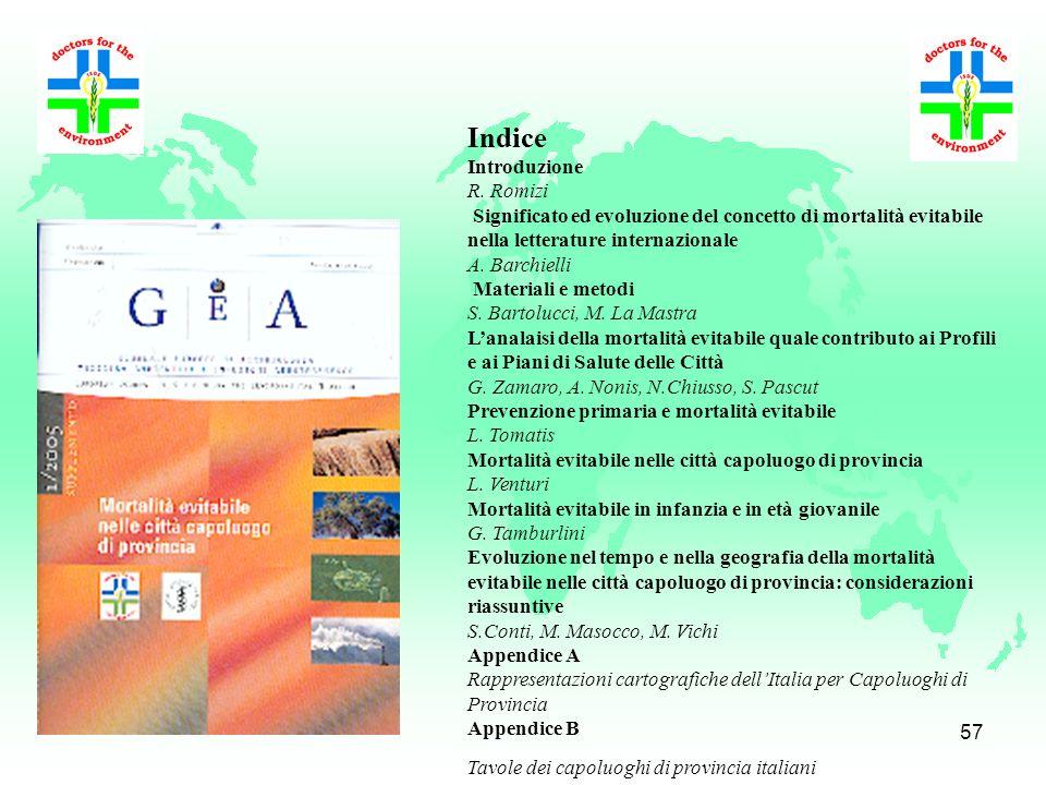 56 Indice Prefazione G. Farchi Premessa R. Romizi Il significato dei concetti di eventi sentinella e di mortalità evitabile A. Barchielli Materiali e