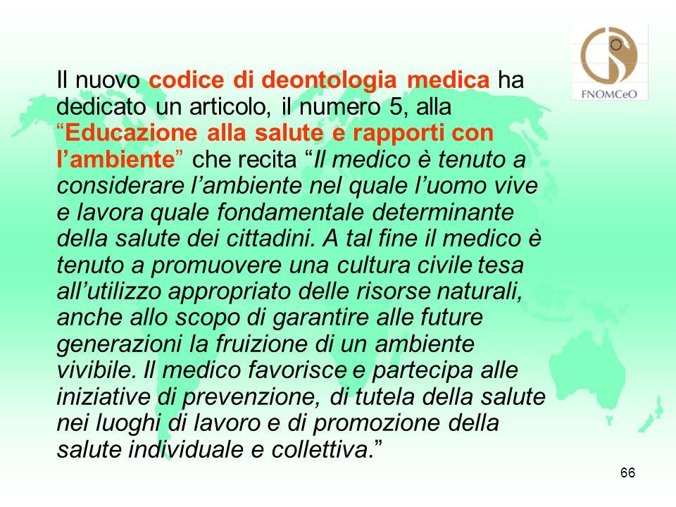 65 Ruolo delle Organizzazioni mediche Sollecitare le autorità governative affinché la salute sia individuata come priorità delle loro azioni. Assister