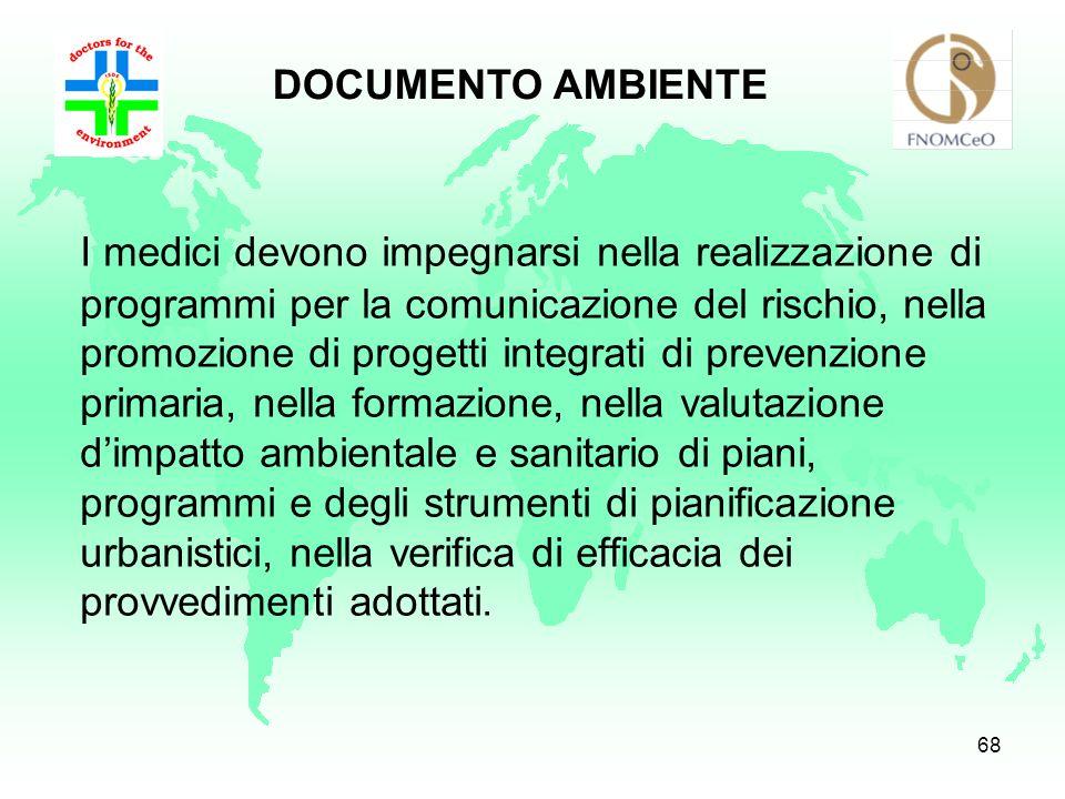67 Dalla collaborazione tra FNOMCeO ed ISDE Italia il Documento Ambiente