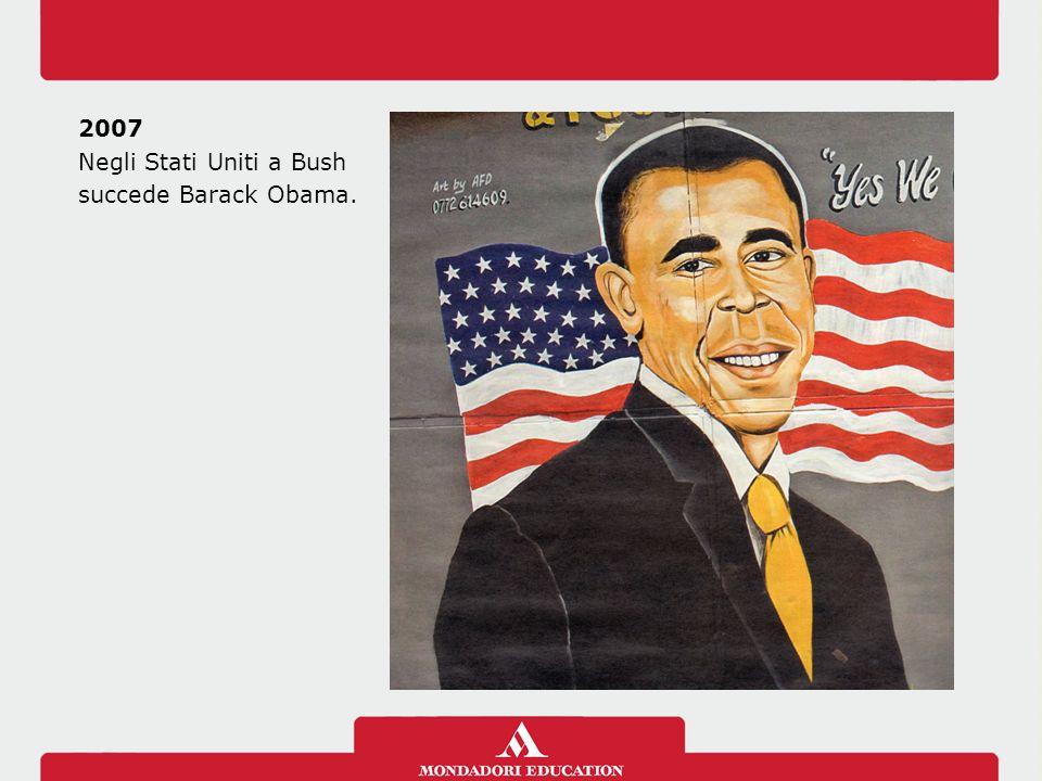 2007 Negli Stati Uniti a Bush succede Barack Obama.