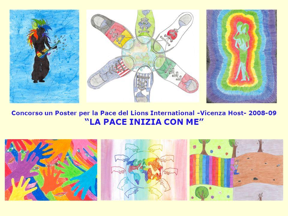 Concorso un Poster per la Pace del Lions International -Vicenza Host- 2008-09 LA PACE INIZIA CON ME