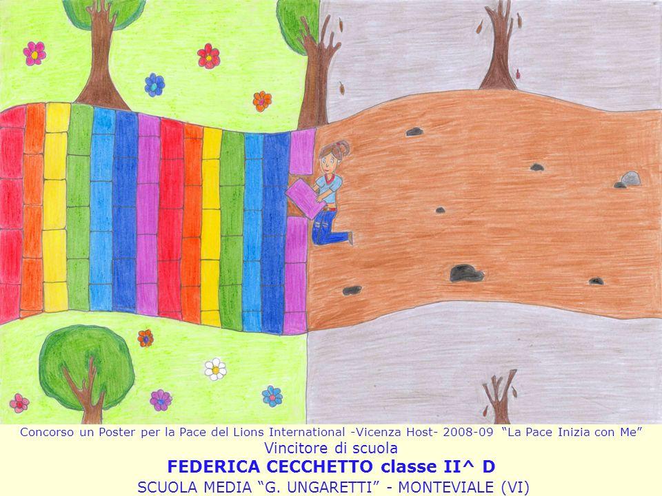 Concorso un Poster per la Pace del Lions International -Vicenza Host- 2008-09 La Pace Inizia con Me Vincitore di scuola FEDERICA CECCHETTO classe II^