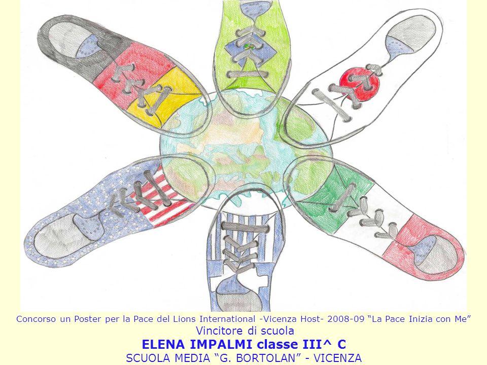 Concorso un Poster per la Pace del Lions International -Vicenza Host- 2008-09 La Pace Inizia con Me Vincitore di scuola ELENA IMPALMI classe III^ C SC