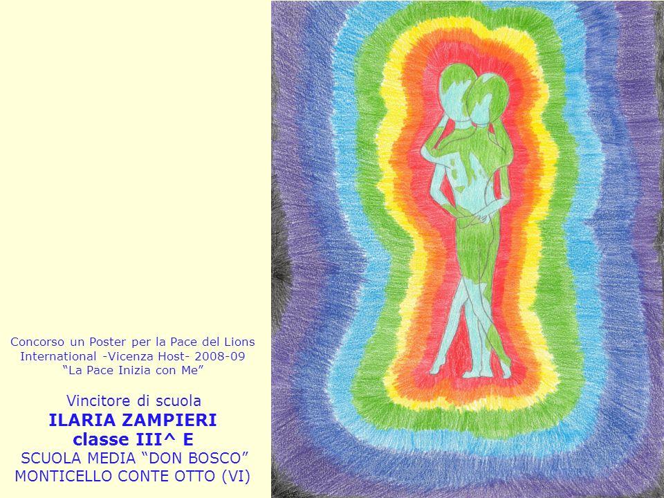 Concorso un Poster per la Pace del Lions International -Vicenza Host- 2008-09 La Pace Inizia con Me Vincitore di scuola ILARIA ZAMPIERI classe III^ E