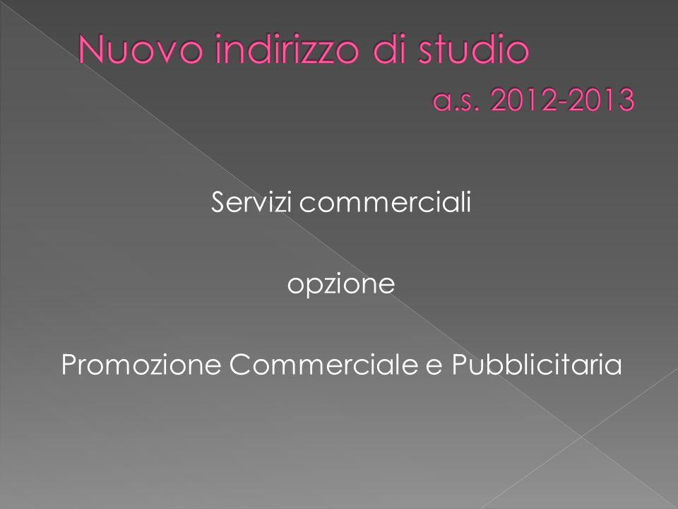 Servizi commerciali opzione Promozione Commerciale e Pubblicitaria