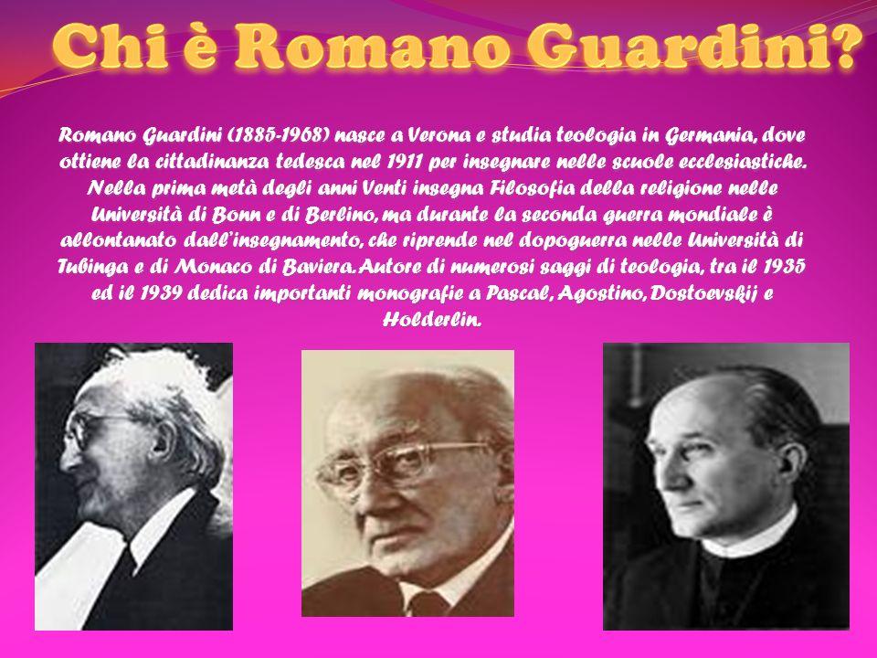 Romano Guardini (1885-1968) nasce a Verona e studia teologia in Germania, dove ottiene la cittadinanza tedesca nel 1911 per insegnare nelle scuole ecc