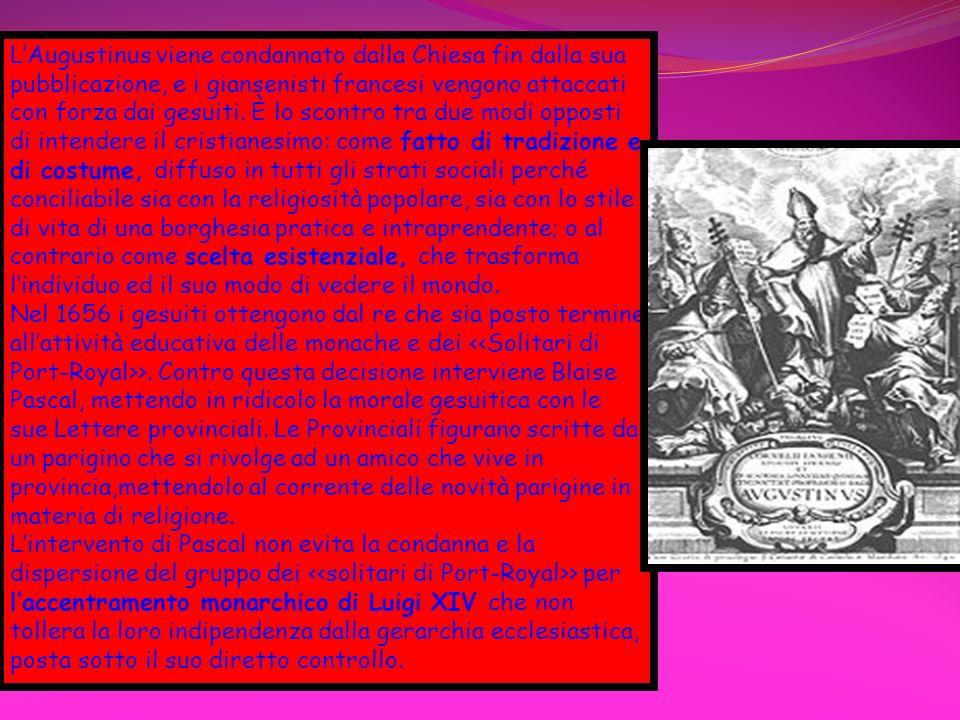LAugustinus viene condannato dalla Chiesa fin dalla sua pubblicazione, e i giansenisti francesi vengono attaccati con forza dai gesuiti. È lo scontro
