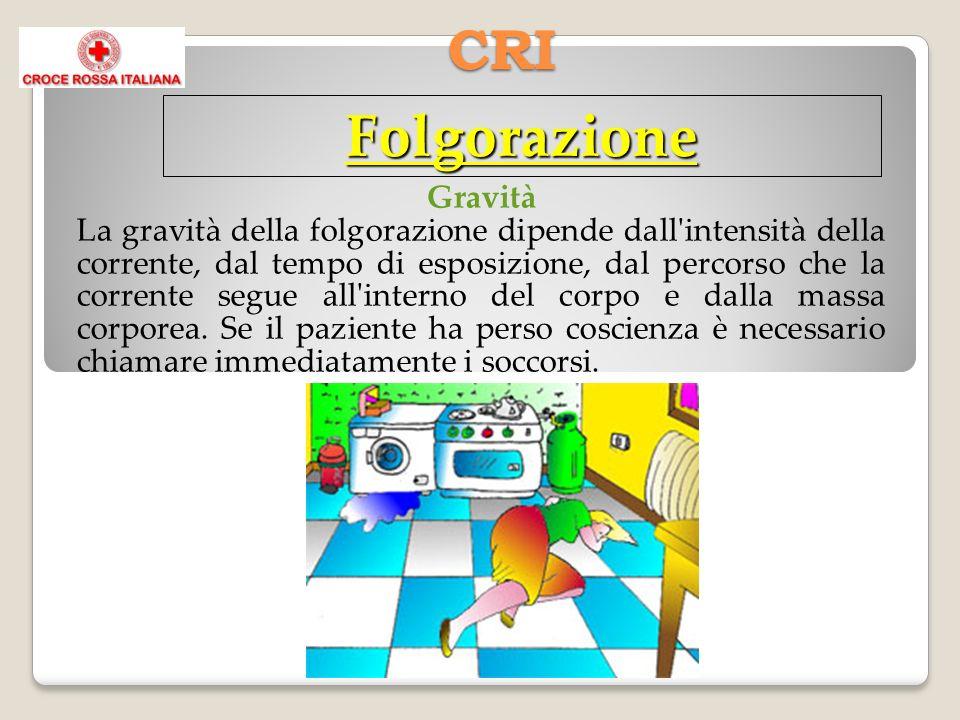 CRI Folgorazione Gravità La gravità della folgorazione dipende dall intensità della corrente, dal tempo di esposizione, dal percorso che la corrente segue all interno del corpo e dalla massa corporea.