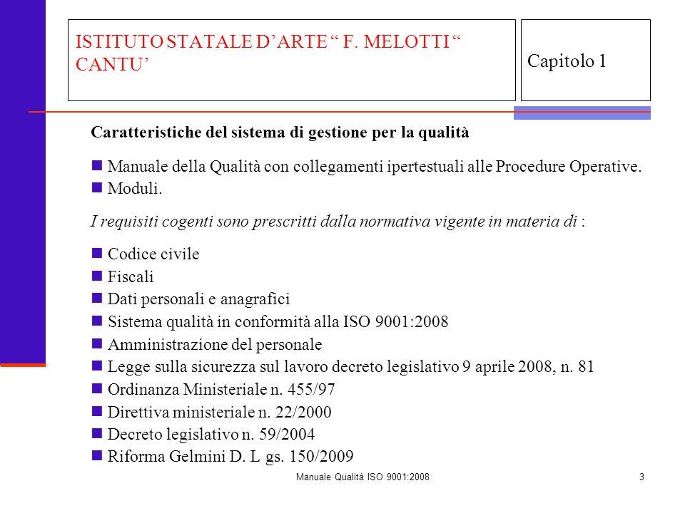 Manuale Qualità ISO 9001:20083 Capitolo 1 ISTITUTO STATALE DARTE F. MELOTTI CANTU Caratteristiche del sistema di gestione per la qualità Manuale della