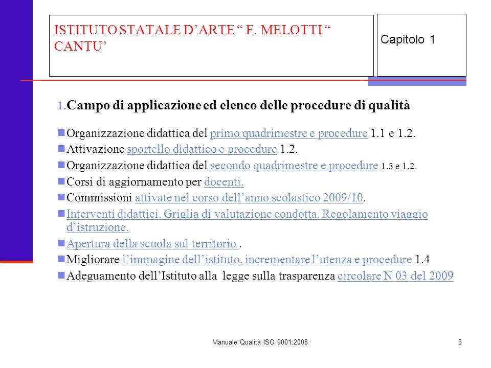 Manuale Qualità ISO 9001:20085 1. Campo di applicazione ed elenco delle procedure di qualità Organizzazione didattica del primo quadrimestre e procedu
