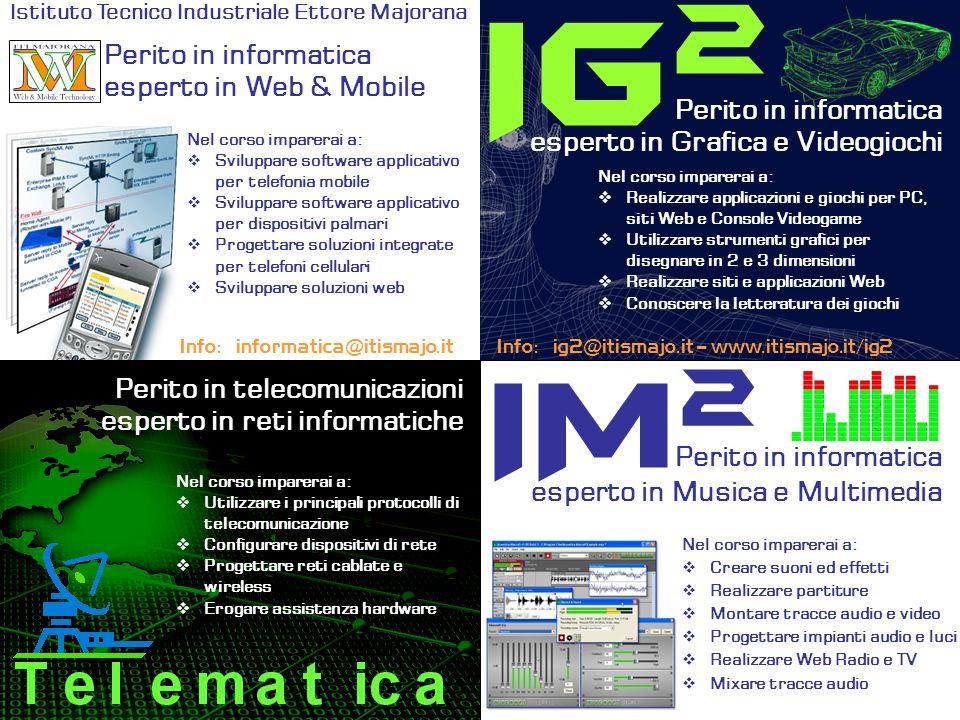 Info: ig2@itismajo.it – www.itismajo.it/ig2 Nel corso imparerai a: Realizzare applicazioni e giochi per PC, siti Web e Console Videogame Utilizzare st