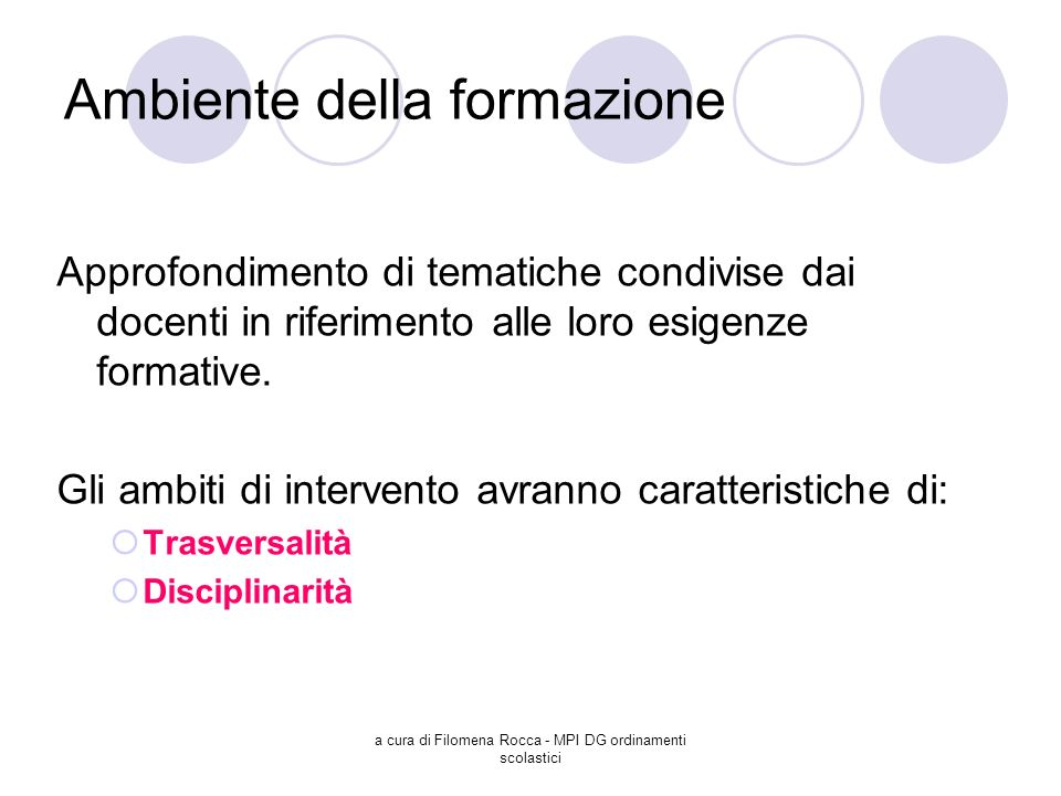 a cura di Filomena Rocca - MPI DG ordinamenti scolastici Ambiente della formazione Approfondimento di tematiche condivise dai docenti in riferimento a