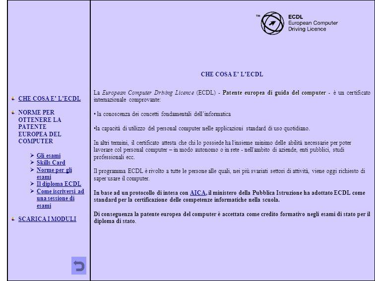 CHE COSA E LECDL Patente europea di guida del computer La European Computer Driving Licence (ECDL) - Patente europea di guida del computer - è un cert