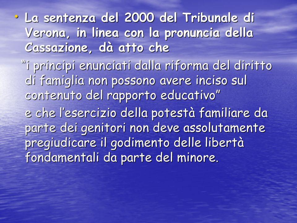 La sentenza del 2000 del Tribunale di Verona, in linea con la pronuncia della Cassazione, dà atto che La sentenza del 2000 del Tribunale di Verona, in