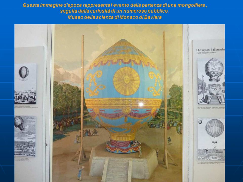 Questa immagine depoca rappresenta levento della partenza di una mongolfiera, seguita dalla curiosità di un numeroso pubblico. Museo della scienza di