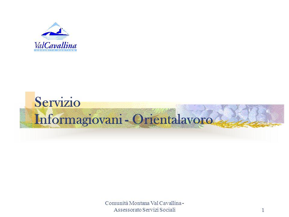 Comunità Montana Val Cavallina - Assessorato Servizi Sociali1 Servizio Informagiovani - Orientalavoro