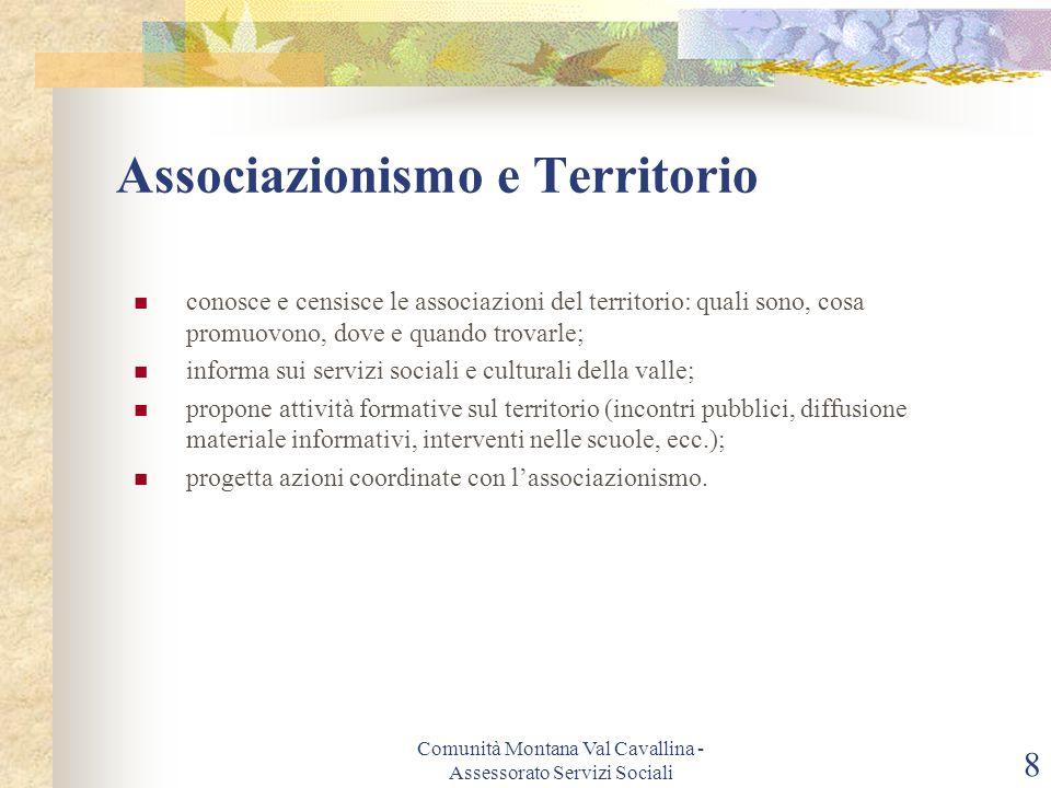 Comunità Montana Val Cavallina - Assessorato Servizi Sociali 8 Associazionismo e Territorio conosce e censisce le associazioni del territorio: quali s