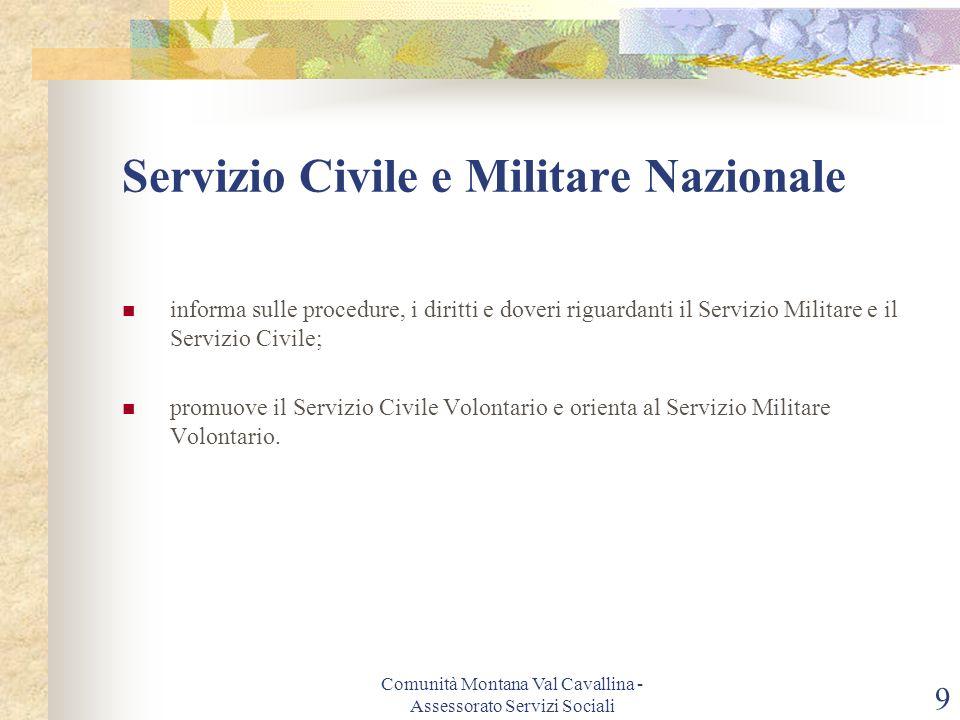 Comunità Montana Val Cavallina - Assessorato Servizi Sociali 9 Servizio Civile e Militare Nazionale informa sulle procedure, i diritti e doveri riguar