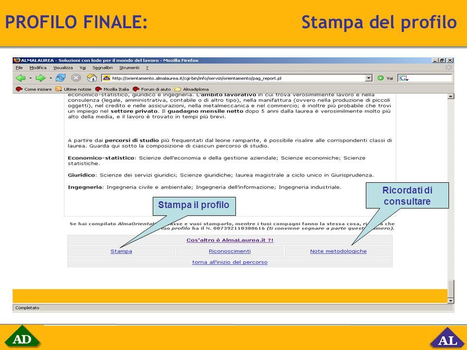 PROFILO FINALE: Stampa del profilo Ricordati di consultare Stampa il profilo