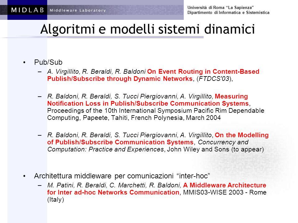 Università di Roma La Sapienza Dipartimento di Informatica e Sistemistica Algoritmi e modelli sistemi dinamici Pub/Sub –A. Virgillito, R. Beraldi, R.