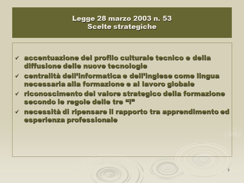 9 Legge 28 marzo 2003 n. 53 Scelte strategiche accentuazione del profilo culturale tecnico e della diffusione delle nuove tecnologie accentuazione del