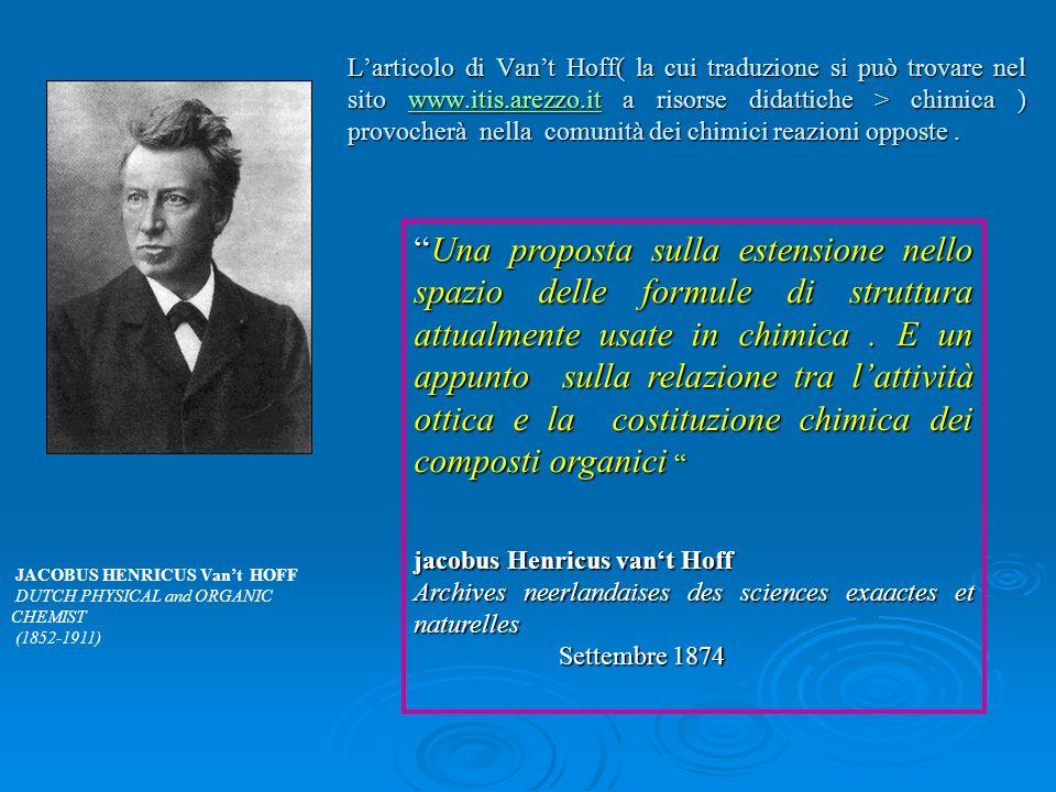 JACOBUS HENRICUS Vant HOFF DUTCH PHYSICAL and ORGANIC CHEMIST (1852-1911) Una proposta sulla estensione nello spazio delle formule di struttura attual