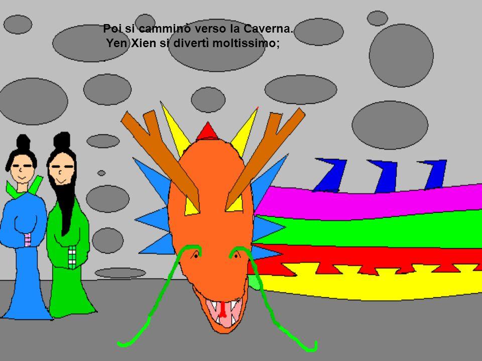 Poi si camminò verso la Caverna. Yen Xien si divertì moltissimo;.